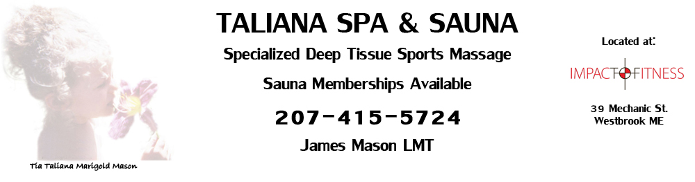 Taliana Spa and Sauna Westbrook ME Deep Tissue Sports Massage with Jim Mason and Dry Sauna Memberships